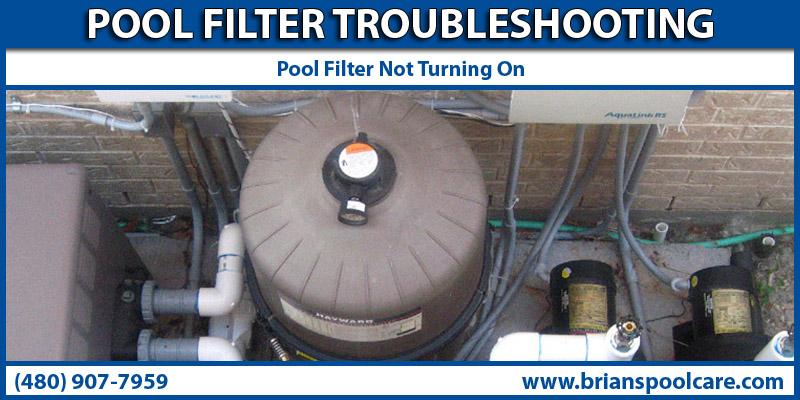 Troubleshoot Pool Filter Not Turning On In Ahwatukee Arizona
