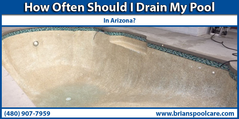 How Often Should I Drain My Pool In Arizona